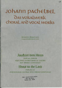 Das Vokalwerk : Choral and Vocal Works : Jauchzet Dem Herrn or Shout to the Lord