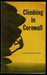 image of Climbing in Cornwall: A Climbers Guide to North, South and East Cornwall