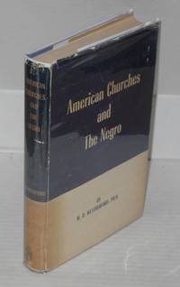 American churches and the Negro; an historical study from early slave days to the present