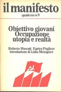 Obiettivo giovani. Occupazione utopia e realtà