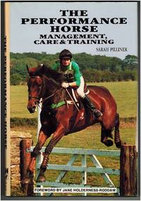 The Performance Horse: Management, Care and Training