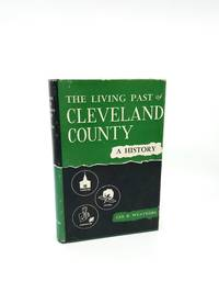 The Living Past of Cleveland County: A History