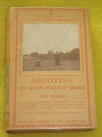 Shooting By Moor, Field & Shore