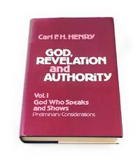 God, Revelation and Authority, Vol. 1: God Who Speaks and Shows, Preliminary Considerations