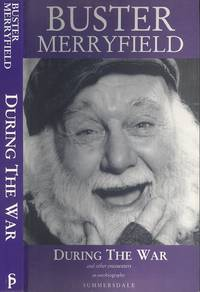 During The War And Other Encounters - An Autobiography by Merryfield. Buster - Paperback - Reprint - 1997 - from Dereks Transport Books and Biblio.co.uk