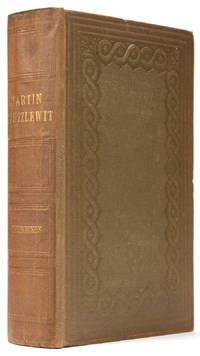 The life and adventures of Martin Chuzzlewit, his relatives, friends, and enemies : comprising all his wills and his ways : with an historical record of what he did, and what he didn't : knowing, moreover, who inherited the family plate, who came in for the silver spoons, and who for the wooden ladles : the whole forming a complete key to the House of Chuzzlewit [Original Cloth]