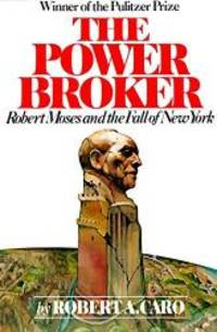 The Power Broker: Robert Moses and the Fall of New York by Robert A. Caro - Paperback - 1975-09-03 - from Books Express and Biblio.com