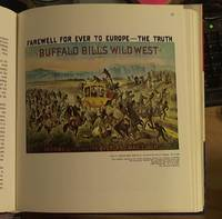image of The Wild West or a History of Wild West Shows, Being an Account of the Prestigious, Peregrinatory Pageant Pretentiously Presented Before the Citizens of the Republic, the Crowned Heads of Europe, and Multitudes of Awe Struck Men, Women and Children