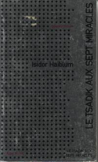Le tsadik aux sept miracles by Isidor Haiblum - Paperback - 1973 - from davidlong68 and Biblio.com