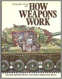 How Weapons Work by  Christopher. (Edited) Chant - First Edition - 1976 - from Gilt Edge Books and Biblio.co.uk