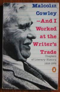 And I Worked at the Writer's Trade: Chapters of Literary History,  1918-1978