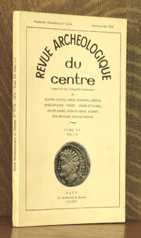 REVUE ARCHEOLOGIQUE DU CENTRE - TOME XV, FASCICULES 1-2, JANVIER- JIUN 1976  [GLOZEL ETC.] by  B.S.I. Isserlin & others  D.W. Zimmerman - Paperback - First edition - 1976 - from Andre Strong Bookseller (SKU: 38098)