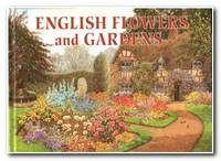 English Flowers And Gardens A Golden Treasury of Floral Gems