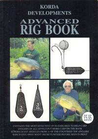 "Advanced Rig Book ""Contains the most effective up to date rigs to help carp anglers of all levels put more carp on the bank"