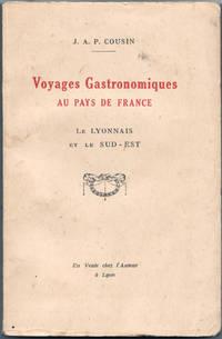 Voyages gastronomiques au pays de France : le Lyonnais et le Sud-Est