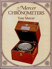 Mercer Chronometers : Radical Tom Mercer and the House he Founded