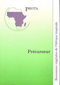 Ressources végétales de l'Afrique tropicale: Precurseur