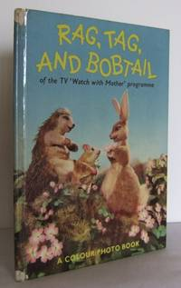 Rag, Tag, and Bobtail (of the TV 'Watch with Mother' programme)