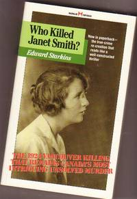 Who Killed Janet Smith?:  The 1924 Vancouver Killing That Remains Canada's Most Intriguing Unsolved Murder!