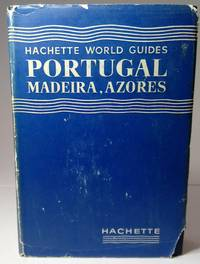 Hachette World Guides : Portugal, Madeira, Azores