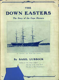 The Down Easters: The Story of the Cape Horners by  Basil Lubbock - Hardcover - Second edition - 1930 - from Common Crow Books and Biblio.com