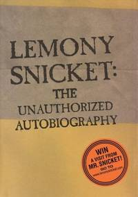 Lemony Snicket: The Unauthorised Biography (A Series of Unfortunate Events)