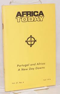 Africa today: a quarterly review: Portugal and Africa: a new day dawns,  vol. 21, no. 4, fall. Edward A. Hawley, executive editor