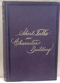 Short Talks on Character Building