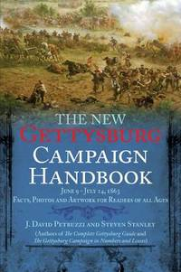 The New Gettysburg Campaign Handbook : Facts, Photos, and Artwork for Readers of All Ages, June 9...