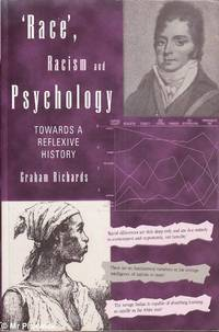 Race, Racism and Psychology: Towards a Reflective History by Graham Richards - Paperback - First Edition - 1997 - from Mr Pickwick's Fine Old Books (SKU: 30691)