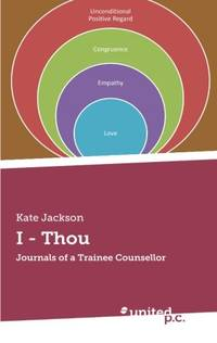 I - Thou: Journals of a Trainee Counsellor