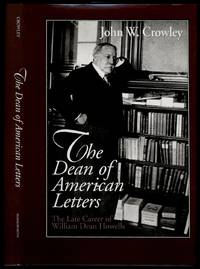 image of The Dean of American Letters: The Late Career of William Dean Howells