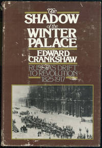 SHADOW OF THE WINTER PALACE Russia's Drift to Revolution 1825-1917 by  Edward Crankshaw - Hardcover - Book Club Edition - 1976 - from Gibson's Books (SKU: 64780)