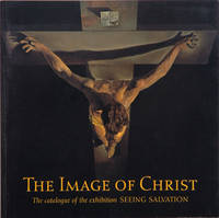 The Image of Christ__The Catalogue of the Exhibition 'Seeing Salvation'