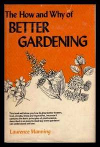 THE HOW AND WHY OF BETTER GARDENING