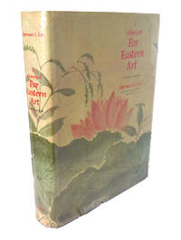 A HISTORY OF FAR EASTERN ART by Sherman E Lee - Fourth Edition; First Printing - 1982 - from Rare Book Cellar and Biblio.com