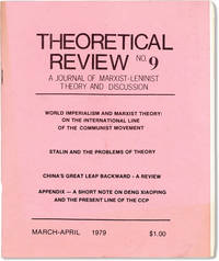 Theoretical Review: A Journal of Marxist-Leninist Theory and Discussion. No. 9, March - April, 1979