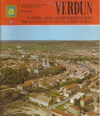 image of Verdun: Vision and Comprehension, The Battlefield and Its Surroundings [English lang. ed.] (inscribed)