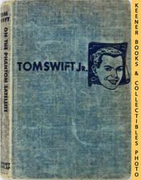 Tom Swift On The Phantom Satellite : The New Tom Swift Jr. Adventures #9:  Blue Tweed Boards -...