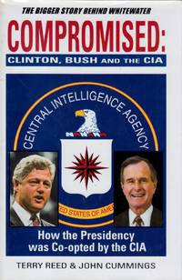 Compromised: Clinton, Bush and the CIA