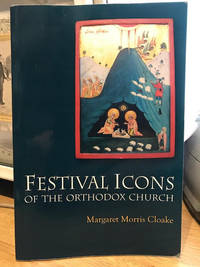 Festival Icons of the Orthodox Church : Illustrated by Icons From Bulgaria