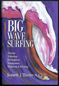 Big Wave Surfing. Extreme Technology Development, Management, Marketing and Investing