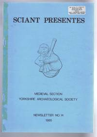 Sciant Presentes Newsletter No. 14 1985, Medieval Section Yorkshire Archaeological Society