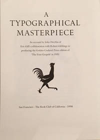 "A Typographical Masterpeice: An account by John Dreyfus of Eric Gill's collaboration with Robert Giddings in producing the Golden Cockerel Press edition of ""The Four Gospels"" in 1931"