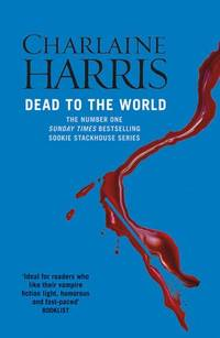 Dead To The World: A True Blood Novel (Sookie Stackhouse 04)