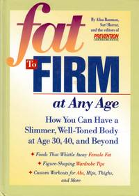 Fat to Firm at Any Age: How You Can Have a Slimmer, Well-Toned Body at Age 30, 40, and Beyond