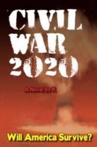 Civil War 2020: Will America Survive?