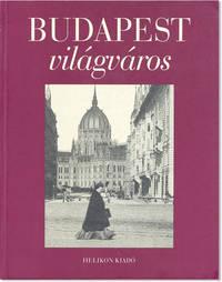 Budapest Világváros [Text in Hungarian]