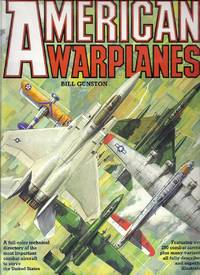 American Warplanes by  Bill Gunston - Hardcover - from Gail's Books and Biblio.com