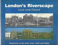 London's Riverscape Lost and Found: A PhotographicPanorama of the River  Thames from 1937 and Today by  Chris & Alex Werner / London's Lost and Found Riverscape Project Ellmers - Paperback - First - 2000 - from Walden Books and Biblio.co.uk